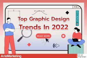 Top Graphic Design Trends in 2022